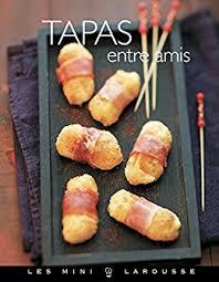 edition larousse cuisine tapas entre amis les mini larousse cuisine edition