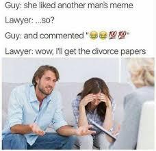 Divorce Guy Meme - dopl3r com memes guy she liked another mans meme lawyer so