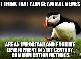 Animal Advice Meme - i think that advice animal memes on memegen