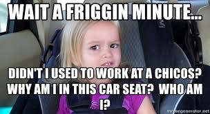 Meme Girl Car Seat - wait a friggin minute didn t i used to work at a chicos why am