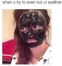 Eyeliner Meme - the eyeliner struggle is real 7 lol meme makeup obsession