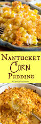 thanksgiving turkey side dishes nantucket corn pudding recipe creamy corn casserole creamy
