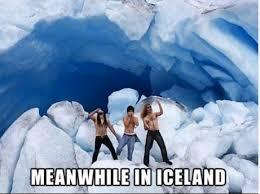 Iceland Meme - meanwhile in iceland by amberthealchemist on deviantart