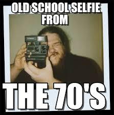 Old School Meme - old school selfie from self meme on memegen