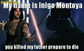 My Name Is Inigo Montoya Meme - the best inigo montoya memes memedroid