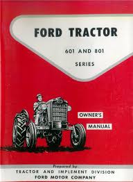ford motor company owners manuals ford 601 and 801 series tractor owner manual u2022 12 35 picclick