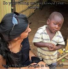 Funny Cousin Memes - kissing cousins quickmeme