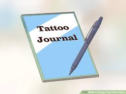 how to design your own tattoo 14 steps with pictures wikihow