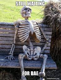 still waiting for bae waiting skeleton make a meme