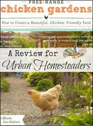 Backyard Homestead Book by Free Range Chicken Gardens Review Homestead Lady