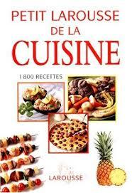 edition larousse cuisine 9782035070302 petit larousse de la cuisine recett