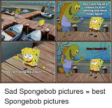 Sad Spongebob Meme - 25 best memes about sad spongebob sad spongebob memes