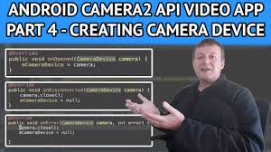 tutorial android hardware camera2 android camera2 api video app part 4 creating the camera device