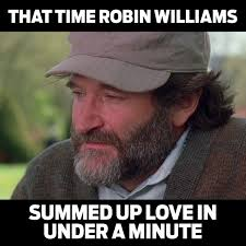 Meme For Love - robin williams love meme watch or download downvids net