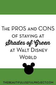 shades of green the pros and cons of staying at shades of green at walt disney world