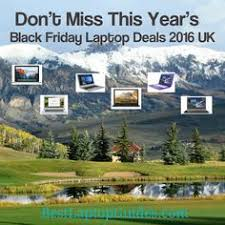 black friday laptop deals 2017 best black friday deals uk 2016 at argos tesco currys and more