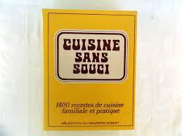 de recette de cuisine familiale montigny kahn odette cuisine sans souci 1400 recettes de