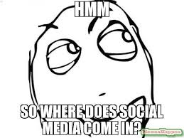 Rage Face Meme Generator - hmm so where does social media come in meme question rage face