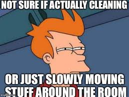 Clean Room Meme - after trying to clean up my apartment this week imgflip