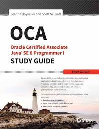 oca oracle certified associate java se 8 programmer 1 study