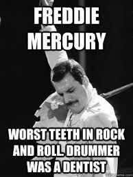 Memes Rock N Roll - amazing freddie mercury memes fred mercury worst teeth in rock and
