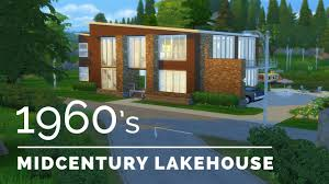 sims 4 decade build series 1960s midcentury lakehouse youtube