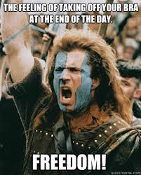 Bra Meme - freedom the feeling of taking off your bra at the end of the day
