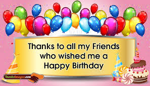 to all my friends who wished me a happy birthday thanksimages