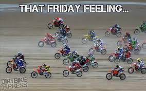 that friday feeling www dirtbikexpress mx motocross
