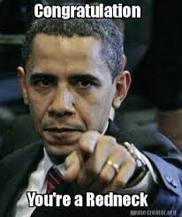 Redneck Meme Generator - meme creator congratulation you re a redneck meme generator at