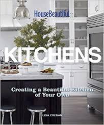 House Beautiful Kitchen Designs House Beautiful Kitchens Creating A Beautiful Kitchen Of Your Own