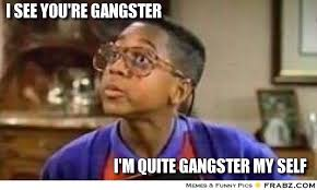 Family Matters Memes - i m quite gangster myself skrattboard pinterest gangsters