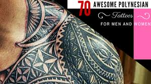 awesome polynesian tattoos for and