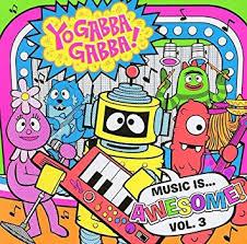 yo gabba gabba music awesome volume 3 amazon music