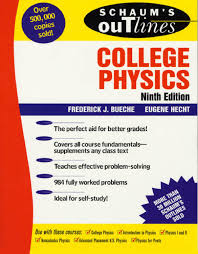 schaum u0027s outline of college physics 9th ed bueche hecht