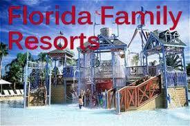 florida family vacation resorts