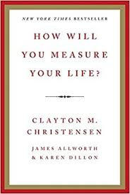 how will you measure your life clayton m christensen james
