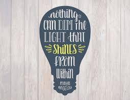 nothing can dim the light that shines from within hand lettered inspirational quote nothing can dim the light that