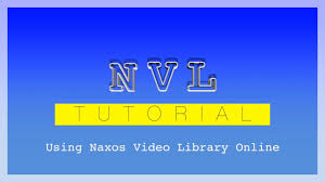online tutorial library naxos video library online tutorial youtube