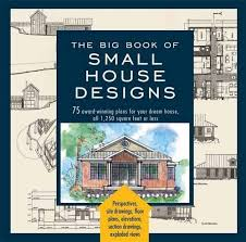 Site Plans For Houses The Big Book Of Small House Designs 75 Award Winning Plans For