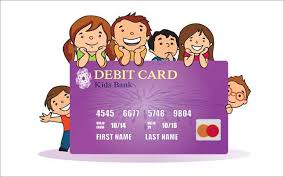 debit cards for kids children above the age of 10 can now manage their own accounts