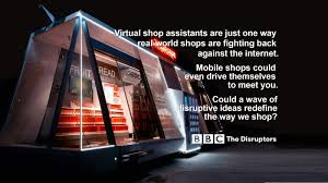 bbc home design videos the disruptors how may i help you the changing face of retail