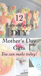 Best Homemade Mothers Day Gifts by 19 Best Images About Mother U0027s Day On Pinterest Mothers Mothers