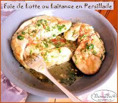 cuisiner le foie de lotte foie de lotte ou laitance en persillade l appart seignalet