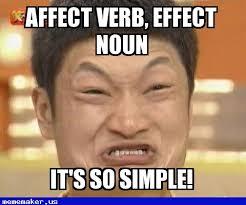 Nice Meme - nice meme affect vs effect impossibru guy original meme