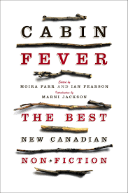 cabin fever the best new canadian non fiction moira farr ian