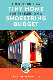 how to build a tiny house or trailer on a shoestring budge