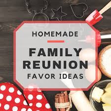 12 homemade family reunion favor ideas