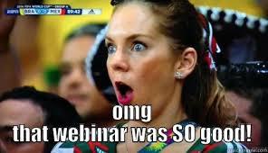 Webinar Meme - omg webinar quickmeme