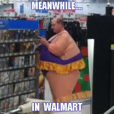 Funny Walmart Memes - meanwhile in walmart imgflip
